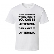 Artemisia 300 Rise of an Empire Be Yourself Movie Characters T Shirt
