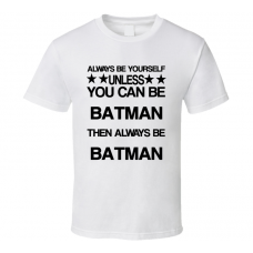 Batman The Lego Movie Be Yourself Movie Characters T Shirt